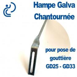 HAMPE GALVA CHANTOURNEE POUR GD25/GD33