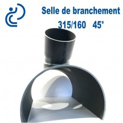 Selle de Branchement 315x160 à 45° PVC à coller