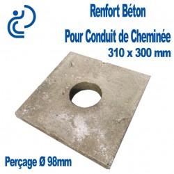 Renfort Béton pour Conduit de Cheminée 310x300 perçage Ø98