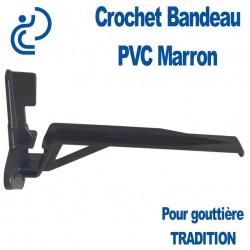 CROCHET BANDEAU EN PVC MARRON POUR GOUTTIERE TRADITION