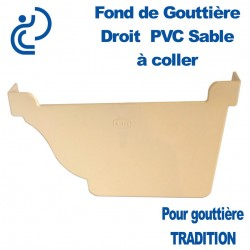 FOND DE GOUTTIERE DROIT A COLLER EN PVC SABLE POUR GOUTTIERE TRADITION