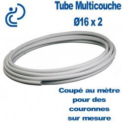 Tube Multicouche Ø16 x 2 Coupé au Mètre (couronnes sur mesure)