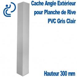 Cache Angle Extérieur Gris Clair Hauteur 300mm pour planche de rive