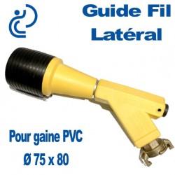 Guide Fil Latéral pour Gaine Ø 75x80