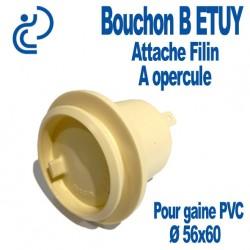 Bouchon B ETUY Attache filin à Opercule pour gaine PVC Ø60