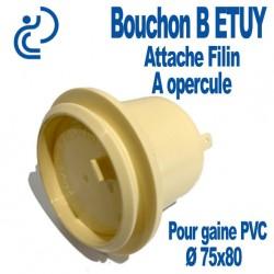 Bouchon B ETUY Attache filin à Opercule pour gaine PVC Ø80