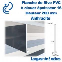 Planche de Rive à Clouer PVC ANTHRACITE H200 en L Ep 16mm longueur de 5ml