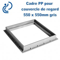 CADRE PP POUR COUVERCLE DE REGARD 55X55 GRIS